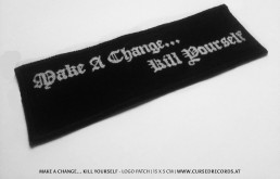 Make a Change... Kill Yourself - Logo Patch - Cursed Records