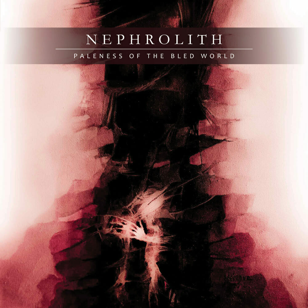 Nephrolith Paleness of the Bled World