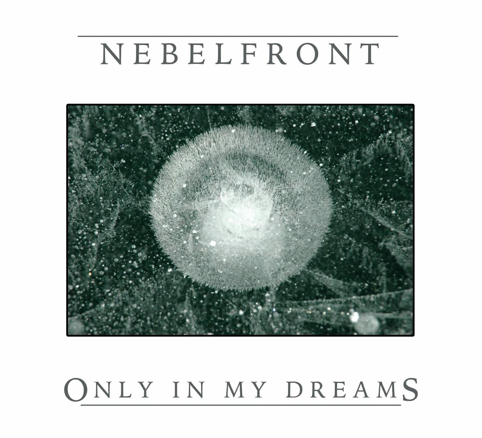 Nebelfront Album Only in my Dreams